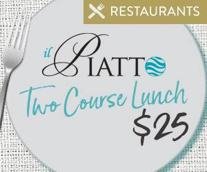 il Piatto Two Course Lunch Speicial | Dining Promotions | Mindil Beach Casino Resort